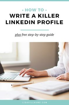 How To Write A Killer Linkedin Profile | Having an effective LinkedIn profile makes people want to know more about you and ultimately connect with you 1:1. Here's my guide to getting you noticed and creating a killer Linkedin profile!