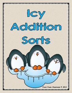 addition-facts Here are some addition sorts for first graders. Students cut, sort, and paste the addition facts with the appropriate sum. The sums are printed on cute little penguins and range from 3 to There are three groups of sums to sort per page. First Grade Addition, Second Grade Math, Grade 1, Addition Facts, Math Addition, Fun Math, Math Activities, Math Games, Math Blocks