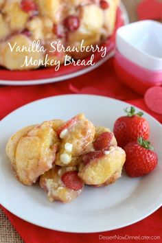 Vanilla Strawberry Monkey Bread - Dessert Now, Dinner Later! Köstliche Desserts, Delicious Desserts, Dessert Recipes, Yummy Food, Monkey Bread, Pasta, Strawberry Recipes, Sweet Bread, Yummy Treats