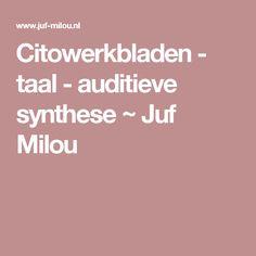 Citowerkbladen - taal - auditieve synthese ~ Juf Milou