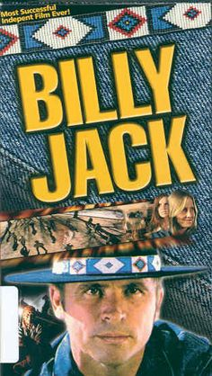 Billy Jack - The theme song for this movie made me cry when I was little. lol