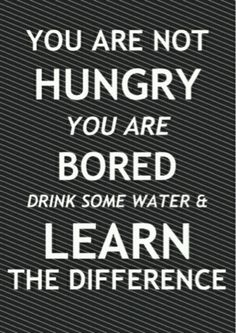 When you think you're hungry, you may just be bored...do this instead! #Ftiness #quote #health_and_wealth_2014