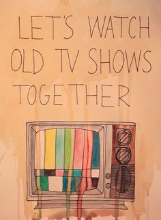 Let's watch old TV shows together | Television nostalgia | Source: http://flash-flash-flash.tumblr.com/
