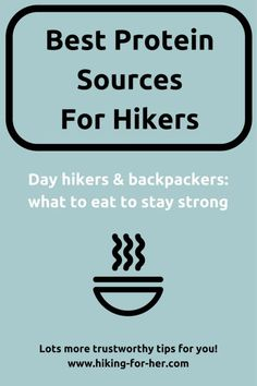 Protein keeps you going on a long backpacking trip, but day hikers need it, too. Hiking For Her sorts out the best protein sources for hikers. #hiking #backpacking