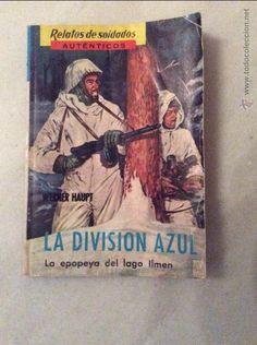Militaria: La división azul. La epopeya del lago Ilmen Relatos de soldados autenticos - Foto 1 - 53003868