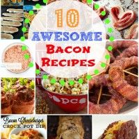 10 Awesome Bacon Recipes