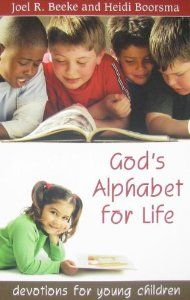 God's Alphabet for Life: Devotions for Young Children: Joel R. Beeke: 9781601780683: Amazon.com: Books