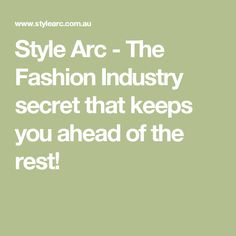 Style Arc - The Fashion Industry secret that keeps you ahead of the rest!