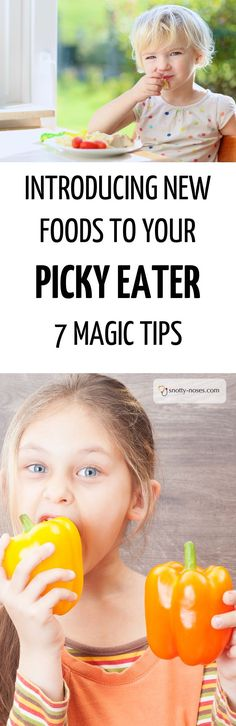 Introducing new foods to your picky or fussy eater. 7 magic tips to make introducing new foods successful.