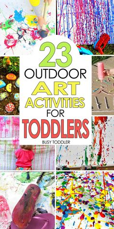 SUMMER ACTIVITIES FOR TODDLERS: 50+ awesome outdoor activitiies for toddlers and preschoolers; outdoor art activities; messy sensory activities; water play activities