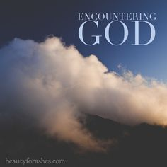 Encountering God by Lisa Harris. In 1 Kings 19, we read that Elijah believed he was the only man left who was following God. He was heartbroken that the Israelites had rejected God.