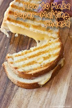 homemade melty cheese