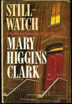 Stillwatch by Mary Higgins Clark I Love Books, Books To Read, My Books, Mary Higgins Clark Books, Murder Mystery Books, Types Of Books, Writing A Book, Reading Books, Paper Book