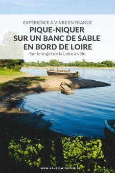 Experience-France-Pique-Nique-Loire-Ancenis-Loire-Atlantique Saumur, Experience, Picture Postcards, France Travel, Photos, Pictures, Travel Inspiration, Scenery, Blog