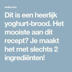 Dit is een heerlijk yoghurt-brood. Het mooiste aan dit recept? Je maakt het met slechts 2 ingrediënten!