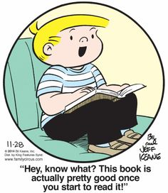 """Family Circus on November 28, 2014: """"Hey, know what?  This book is actually pretty good once you start to read it!"""""""
