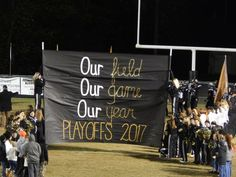 Our field Our game Our year Playoffs 2017 Football Game Signs, Football Spirit Signs, High School Football Games, Football Banner, Football Cheer, Football Posters, Basketball Posters, School Spirit Posters, School Spirit Days