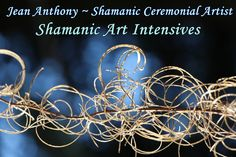 Art Intensives ~ In a Shamanic Art Intensive we open the doors and remember the pathways that our creative spirit likes to travel.