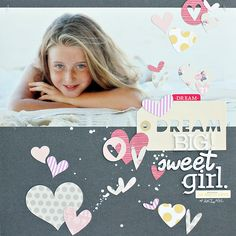 Dream Big Sweet Girl - Scrapbook.com