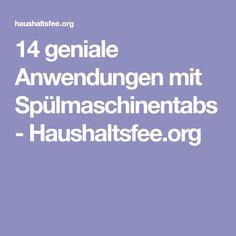 14 geniale Anwendungen mit Spülmaschinentabs - Haushaltsfee.org
