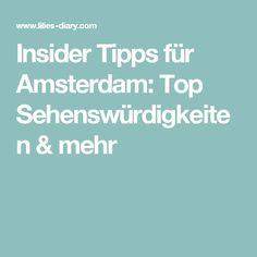 Insider Tipps für Amsterdam: Top Sehenswürdigkeiten & mehr