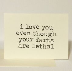 I Love You Even Though Your Farts Are Lethal by BetterTomorrows