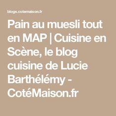 Pain au muesli tout en MAP | Cuisine en Scène, le blog cuisine de Lucie Barthélémy - CotéMaison.fr