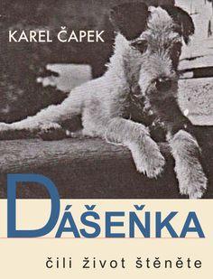 Dášeňka čili život štěněte je knížka nejen pro děti, ale i hravé dospělé čtenáře. Vypráví příběhy foxteriéra Dášeňky, včetně několika psích pohádek. Karel Čapek je také autorem ilustrací a doprovodných fotografií. $5.99 #ebook #iTunes