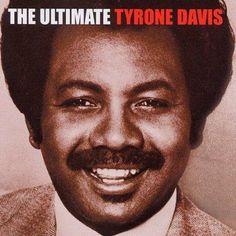 Tyrone Davis - The Ultimate Tyrone Davis