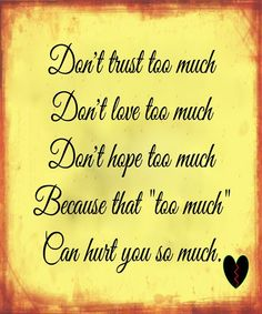Don't Trust Too Much -Life Quotes