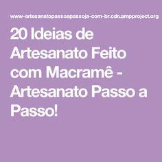 20 Ideias de Artesanato Feito com Macramê - Artesanato Passo a Passo!
