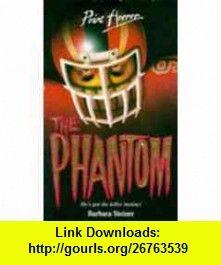 The Phantom (Point Horror) (9780590555210) Barbara Steiner , ISBN-10: 0590555219  , ISBN-13: 978-0590555210 ,  , tutorials , pdf , ebook , torrent , downloads , rapidshare , filesonic , hotfile , megaupload , fileserve