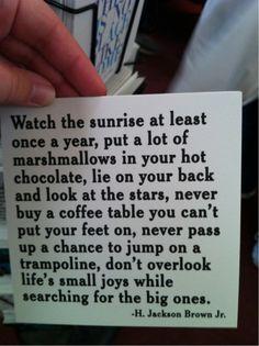 ...don't overlook life's small joys....