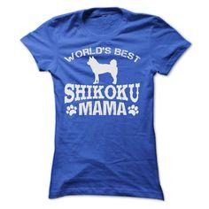 WORLDS BEST SHIKOKU MAMA SHIRT T-Shirts, Hoodies, Sweaters