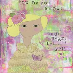 How do you know?  Your heart will tell you so! 8x10 Archival print available for $20. Enjoy Inspirational art for kids + the kid in you that will brighten any room or nursery. Click through to see more original artwork for sale by Stephanie Martel.