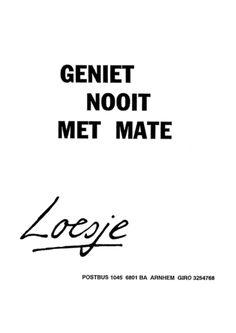 Geniet nooit met mate. #genieten www.genietgroep.nl