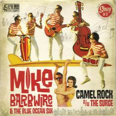Mike Barbwire  T.B.O.6. Cowabunga, dudes! Surf Rock at  its most obscure.