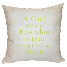 A Girl Without Freckles Pillows.