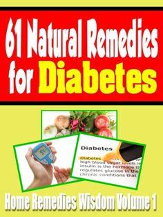 61 Natural Remedies For Diabetes: Home Remedies Wisdom Volume 1 [Kindle Edition] Ayurvedic Remedies, Homeopathic Remedies, Health Remedies, Home Remedies, Natural Remedies, High Blood Sugar Symptoms, Blood Sugar Diet, How To Control Sugar, Kindle