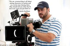 """""""For me, screenwriting is all about setting characters in motion..."""" - Justin Zackham"""