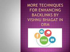 More techniques for enhancing backlinks by vishnu bhagat by bhagatvishnu via authorSTREAM