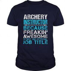 ARCHERY-INSTRUCTOR - #t shirt creator #womens sweatshirts. SIMILAR ITEMS => https://www.sunfrog.com/LifeStyle/ARCHERY-INSTRUCTOR-Navy-Blue-Guys.html?60505