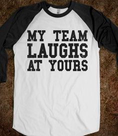 My Team Laughs At Yours... Inappropriate for 6U??  Lol!