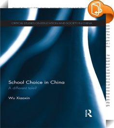 School Choice in China    ::  <P><EM>School Choice in China</EM> explores the major characteristics of schooling options in China, highlighting how largely middle-class parents exploit their cultural, economic and social capital for their children's admission into choice schools. It highlights how payments such as choice fees, donations, prize-winning certificates and awards, as well as the use of <EM>guanxi</EM>, result in Chinese school choice as a parent-driven, bottom-up movement. ...