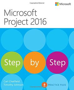 Microsoft Project 2016 step by step / Carl Chatfield, Timothy Johnson