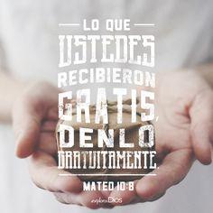 Mateo 10:8 Sanad enfermos, limpiad leprosos, resucitad muertos, echad fuera demonios; de gracia recibisteis, dad de gracia. ♔