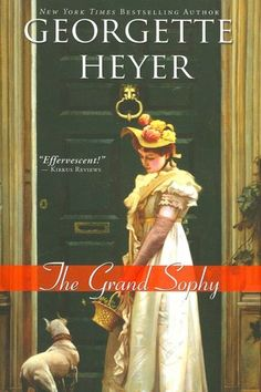 The Grand Sophy - Georgette Heyer - I love Georgette Heyer's regency romances.