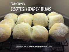 Either Scottish or British the Baps also known as buns are simple to make and the best part is your house will smell like a bakery for hours.