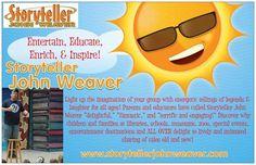 Storyteller John Weaver - About John  http://www.storytellerjohnweaver.com
