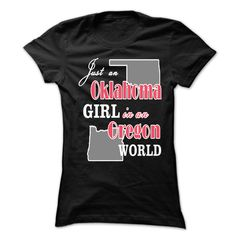 #GuyTee... Nice T-shirts  Oklahoma girl in an Oregon World  at (ManInBlue)  Design Description:   If you don't fully love this design, you can SEARCH your favourite one by way of the usage of search bar on the header.... Check more at http://maninbluesweatshirt.com/automotive/best-sales-oklahoma-girl-in-an-oregon-world-at-maninblue.html